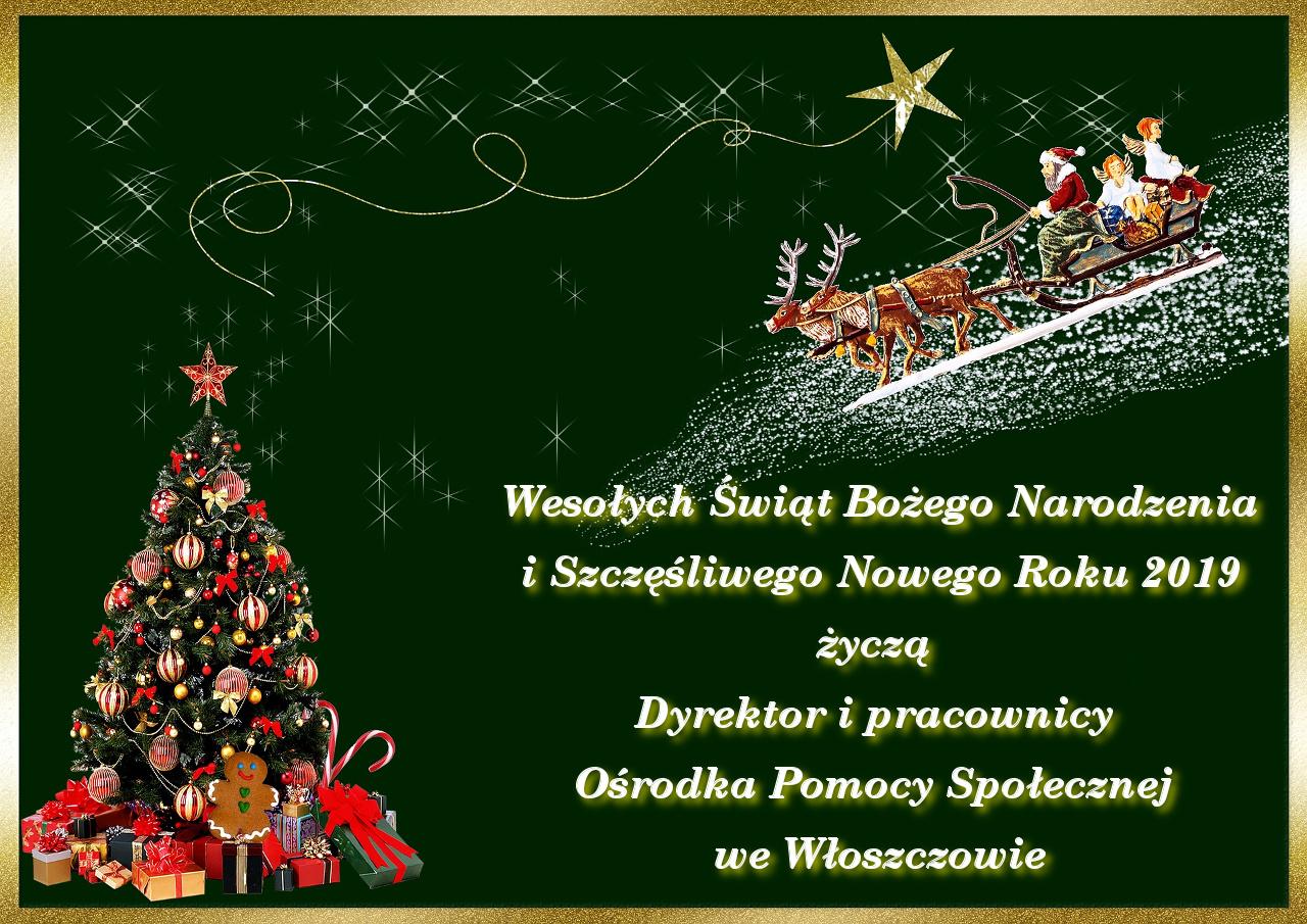 Wesołych Świąt Bożego Narodzenia i Szczęśliwego Nowego Roku 2019 życzą Dyrektor i pracownicy Ośrodka Pomocy Społecznej we Włoszczowie